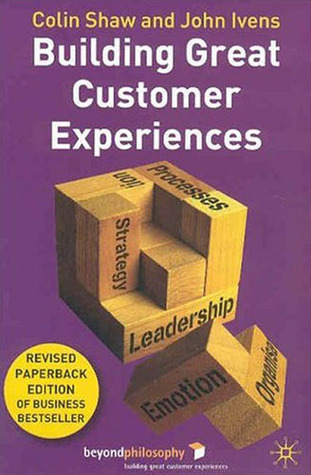 Building Great Customer Experiences, Revised Edition by Colin Shaw