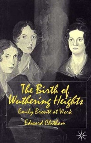 The Birth of Wuthering Heights: Emily Brontë at Work