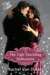 The Ugly Duckling Debutante by Rachel Van Dyken