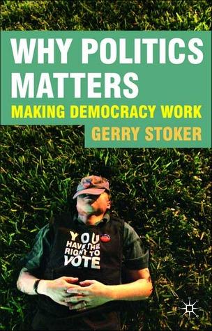 why-politics-matters-making-democracy-work
