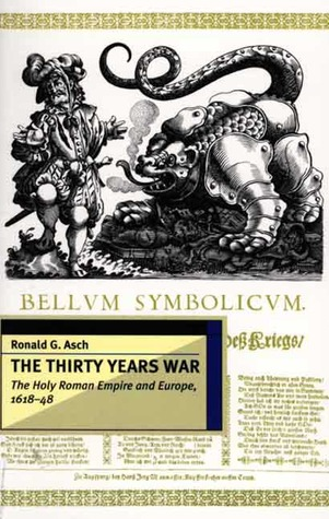 The Thirty Years War: The Holy Roman Empire and Europe, 1618-1648