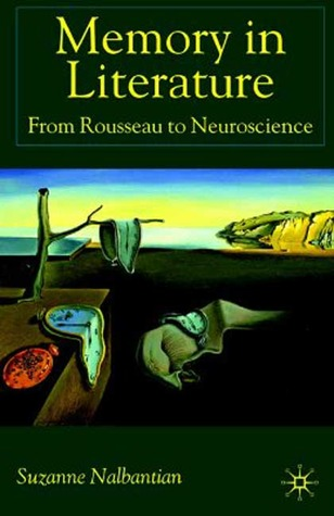 Memory in Literature: From Rousseau to Neuroscience