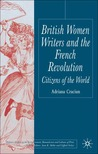British Women Writers and the French Revolution: Citizens of the World