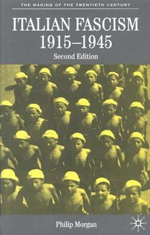 Italian Fascism, 1915-1945(The Making of the Twentieth Century)