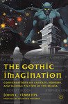 The Gothic Imagination: Conversations on Fantasy, Horror, and Science Fiction in the Media