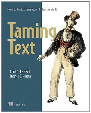 Taming Text by Grant S. Ingersoll