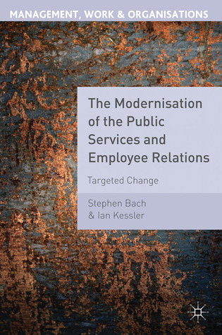 The Modernisation of the Public Services and Employee Relations: Targeted Change
