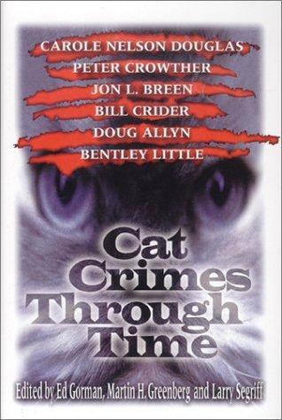 Cat Crimes Through Time by Ed Gorman