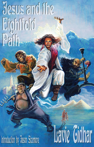Jesus and the Eightfold Path by Lavie Tidhar