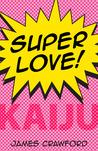 Super Love! Kaiju