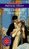 Miss Drayton's Downfall (The Corinthians, #3)