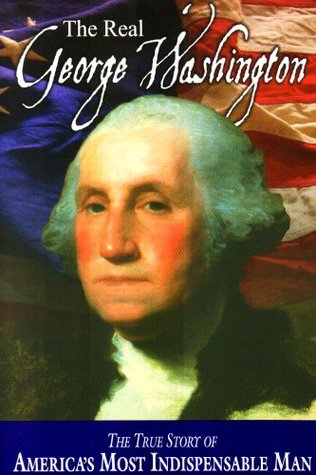 The Real George Washington by Jay A. Parry