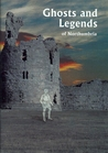 Ghosts and Legends of Northumbria by Unknown