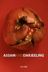 Assam & Darjeeling by T.M. Camp