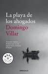 La playa de los ahogados by Domingo Villar