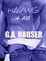 Having It All! by G.A. Hauser