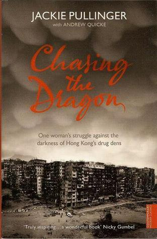 Ebook Chasing the Dragon: One Womans Struggle Against the Darkness of Hong Kong's Drug Dens by Jackie Pullinger read!