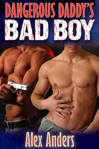 Dangerous Daddy's Bad Boy 1 (Dangerous Daddys, #1)