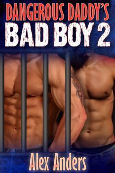 Dangerous Daddy's Bad Boy 2 (Dangerous Daddys, #2)