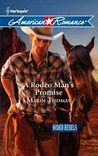 A Rodeo Man's Promise (Rodeo Rebels, #3)