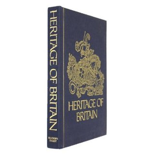 Heritage of Britain Great Moments in the Story of an Island Race by Reader's Digest Association