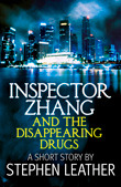 Inspector Zhang and the Disappearing Drugs by Stephen Leather