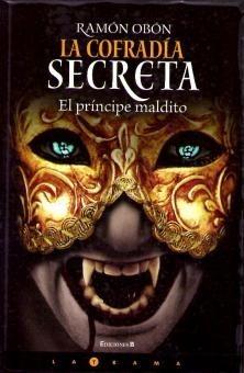 La Cofradía Secreta (El Príncipe Maldito, #3).
