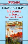 Tre uomini in barca by Jerome K. Jerome