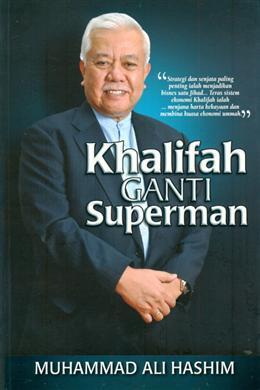 Khalifah Ganti Superman by Muhammad Ali Haji Hashim