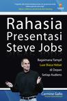 Rahasia Presentasi Steve Jobs: Bagaimana Tampil Luar Biasa Hebat di Depan Setiap Audiens