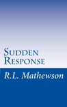Sudden Response by R.L. Mathewson