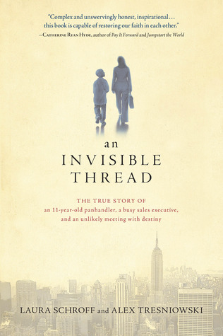 An Invisible Thread by Laura Schroff