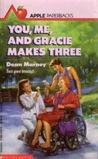 You, Me, and Gracie Makes Three