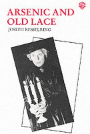 Arsenic and Old Lace by Joseph Kesselring