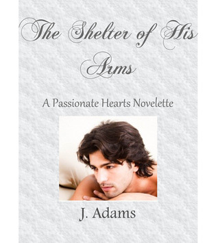 The Shelter of His Arms - A Passionate Hearts Novelette