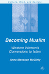 Becoming Muslim by Anna Mansson McGinty