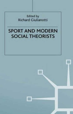 Sport and Modern Social Theorists: Theorizing Homo Ludens