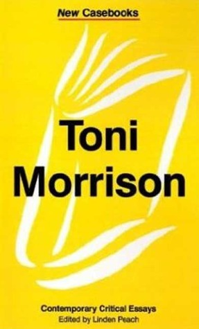 critical essays on toni morrison Table of contents: reviews haunted by their nightmares / margaret atwood a gravestone of memories the ghosts of sixty million and more / walter clemons.