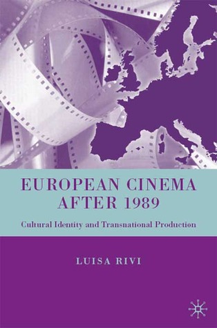 European Cinema after 1989: Cultural Identity and Transnational Production