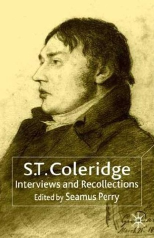 S.T. Coleridge: Interviews and Recollections