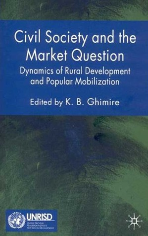 Civil Society and the Market Question: Dynamics of Rural Development and Popular Mobilization