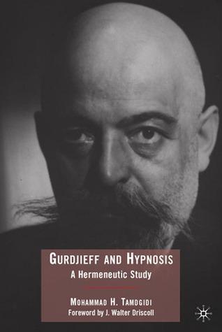 Gurdjieff and Hypnosis A Hermeneutic Study
