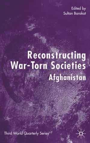 Reconstructing War-Torn Societies: Afganistan