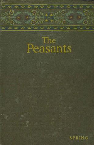 The Peasants: Spring(The Peasants (Chlopi) 3)