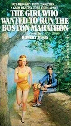 The Girl Who Wanted to Run the Boston Marathon by Robert McKay