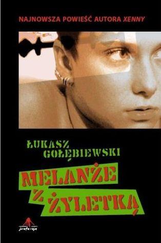 Melanże z żyletką by Łukasz Gołębiewski