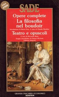 Opere complete (La filosofia nel boudoir. Teatro e opuscoli)