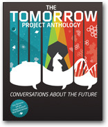 The Tomorrow Project Anthology: Conversations about the Future