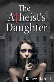 The Atheist's Daughter by Renée Harrell