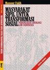 Masyarakat Sipil Untuk Transformasi Sosial: Pergolakan Ideologi LSM Indonesia